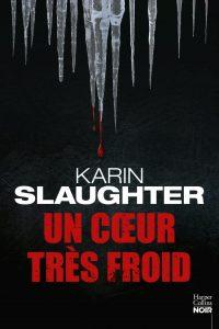 Couverture de Coeur très froid de Karin Slaughter