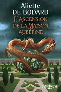 couverture de l ascension de la Maison Aubepine de Aliette de Bodard