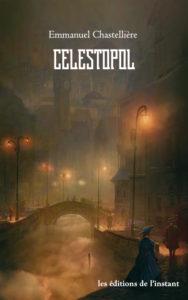 Couverture de Celestopol d'Emmanuel Chastellière