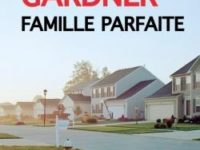 Famille parfaite / Lisa Gardner