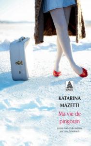 couverture de Ma vie de pingouin de Katarina Mazetti