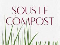 Sous le compost / Nicolas Maleski