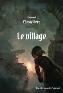 couverture de le village de emmanuel chastelliere