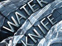 Water Knife / Paolo Bacigalupi