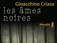 Les âmes noires / Gioacchino Criaco