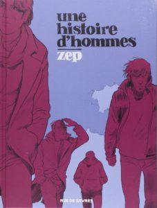 couverture de une histoire d'hommes de zep