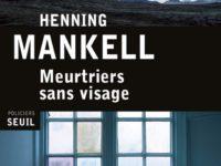 Meurtriers sans visage / Henning Mankell