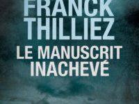Le manuscrit inachevé / Franck Thilliez