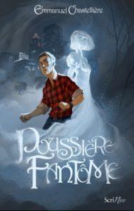 couverture de poussiere fantome de emmanuel chastelliere editions scrineo