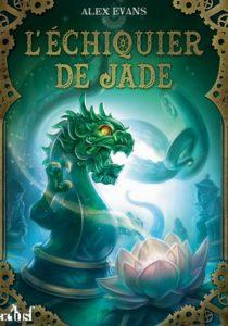 Couverture de L'échiquier de Jade, Sorcières associées, d'Alex Evans