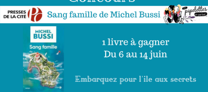 Concours Sang famille de Michel Bussi