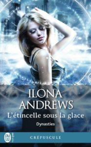 couverture du roman l'étincelle sous la glace de Ilona Andrews