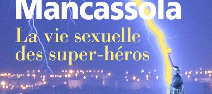 La vie sexuelle des super-héros / Marco Mancassola