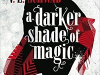 A darker shade of magic / V.E. Schwab