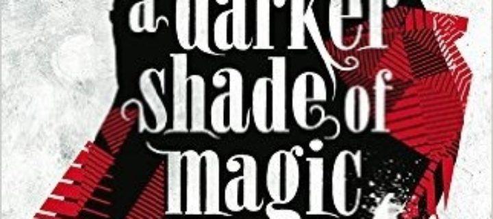 A darker shade of magic / V.E. Schwab