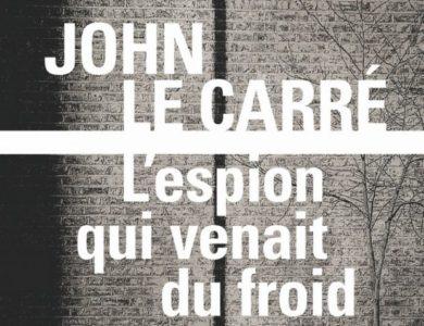 L'espion qui venait du froid / John Le Carré