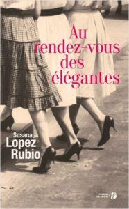 couverture de Au rendez-vous des élégantes de Susana Lopez Rubio