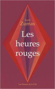 couverture du roman Les heures rouges de Leni Zumas