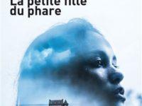 La petite fille du phare / Christophe Ferré