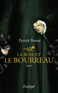 couverture de La rose et le bourreau de Patrick Pesnot