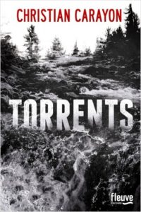 couverture du roman Torrents de Christian Carayon