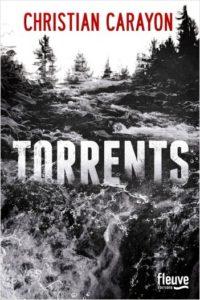 couverture du roman Torrents de Christian Carayon