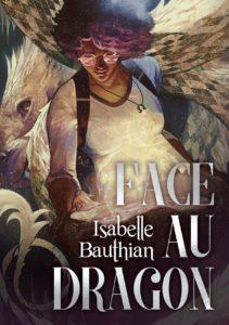 couverture de Face au dragon de Isabelle Bauthian