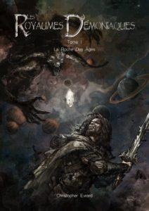 Couverture de Les royaumes démoniaques, tome 1 La roche des âges, de Christopher Evrard