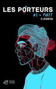 couverture du roman les porteurs tome 1 matt de C kueva
