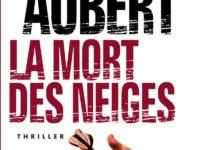 La mort des neiges / Brigitte Aubert