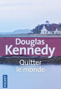 chronique du roman quitter le monde de douglas kennedy