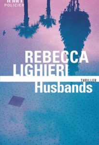 Chronique d'Hsbands de Rebecca Lighieri