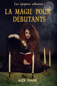 couverture du roman la magie pour débutants d alex evans