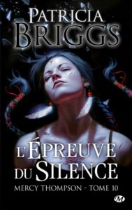 Couverture du tome 10 de Mercy Thompson, L'Epreuve du silence, de Patricia Briggs