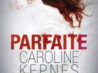 Parfaite / Caroline Kepnes