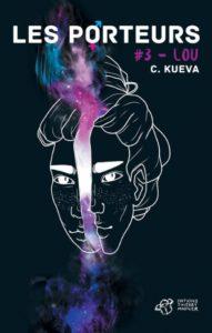 Couverture de Les porteurs, tome 3 Lou de C. Kueva