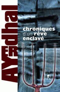 couverture du roman chroniques d un reve enclavé de ayerdhal