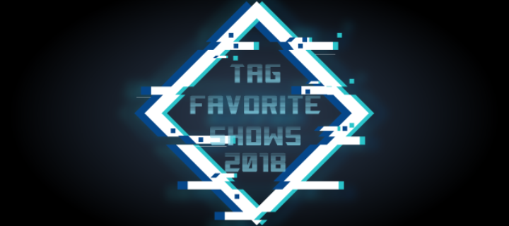 Favorite shows 2018 | Tag