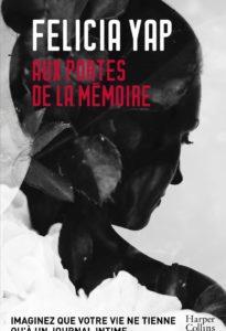 chroniqe du roman Aux portes de la mémoire de Felicia Yap