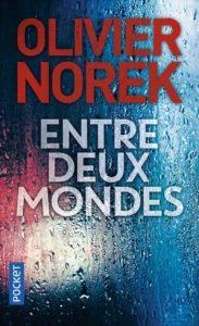 couverture du roman entre deux monde de olivier norek