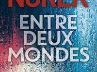 Entre deux mondes / Olivier Norek