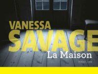 La maison / Vanessa Savage