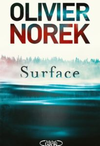 chronique du roman Surface de Olivier Norek
