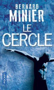 couverture du roman Le cercle de Bernard Minier