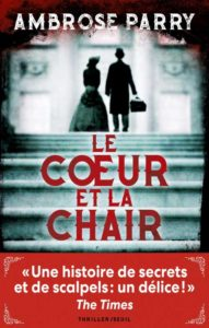 Couverture de Le coeur et la chair d'Ambrose Parry