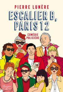 Couverture d'Escalier B, Paris 12 de Pierre Lunère.