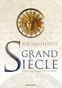 Couverture de Grand Siècle, tome 4 La conquête de la sphère de Johan Heliot