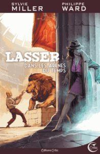 Couverture de Lasser, tome 4 Dans les arènes du temps, de Sylvie Miller et Philippe Ward
