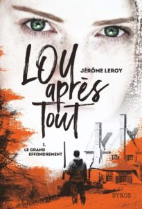 couverture du roman lou après tout tome 1 de jerome leroy