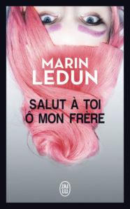 couverture du roman salut a toi o mon frere de marin ledun